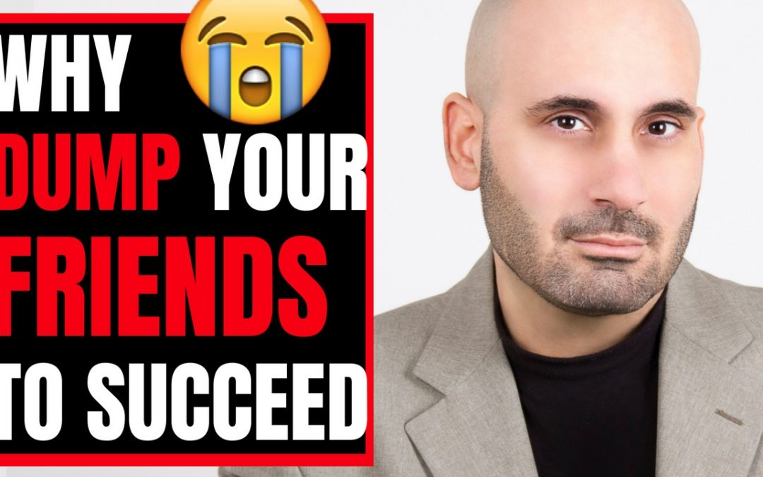Why Your Friends Determine Your Success