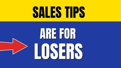 Sales Tips and Tricks Are For Losers.