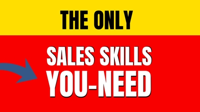The Most Important Sales Skills You Need.