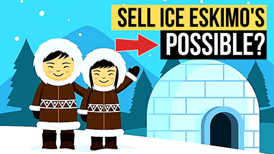 Selling Ice to an Eskimo, is it Possible? [Sales Expert Explains]
