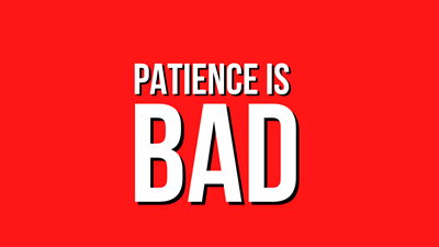 Why Patience Is NOT a Virtue (Success Secrets 2020).