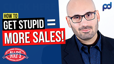 How to SELL MORE & CRUSH SALES Objections by Getting STUPID! (68% Increase).
