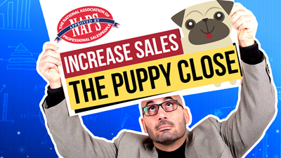 CRUSH IT IN SALES Using The PUPPY CLOSE.